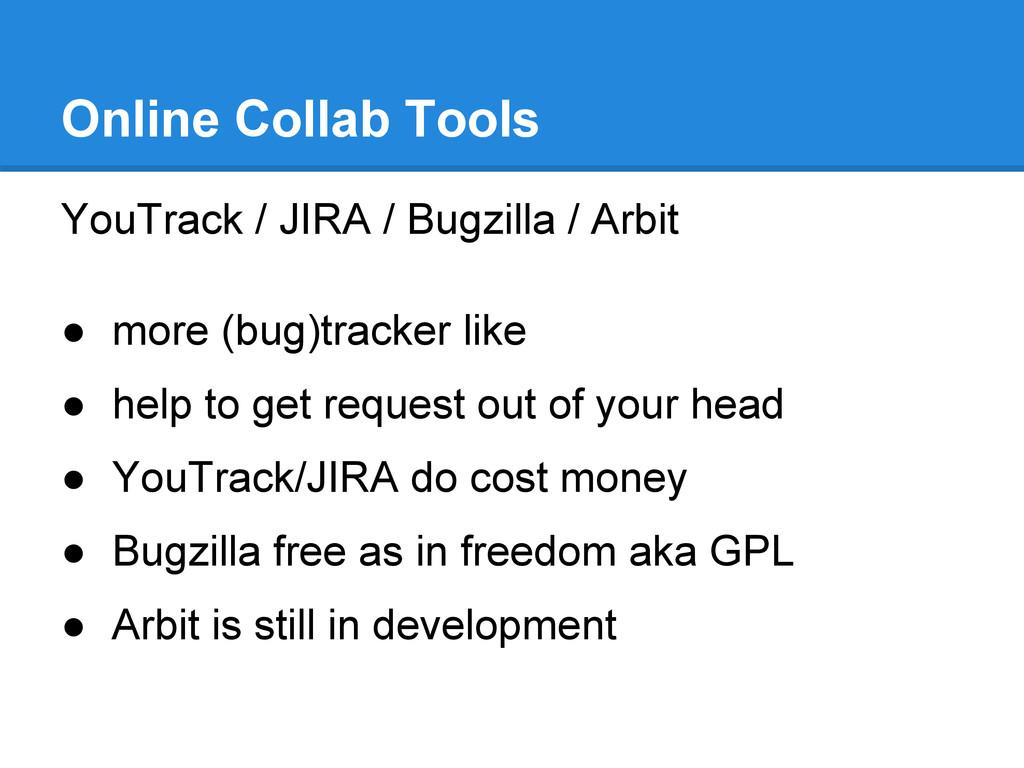 YouTrack / JIRA / Bugzilla / Arbit ● more (bug)...