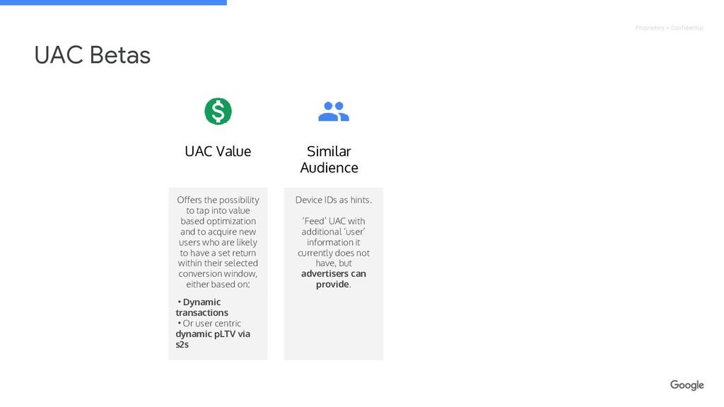 Proprietary + Confidential UAC Betas UAC Value ...