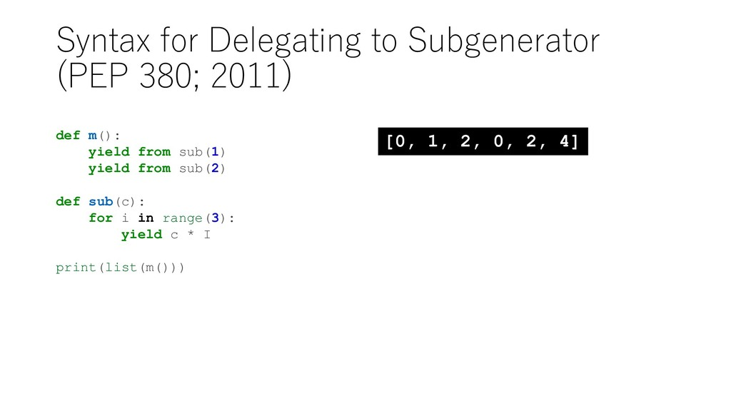 Syntax for Delegating to Subgenerator (PEP 380;...