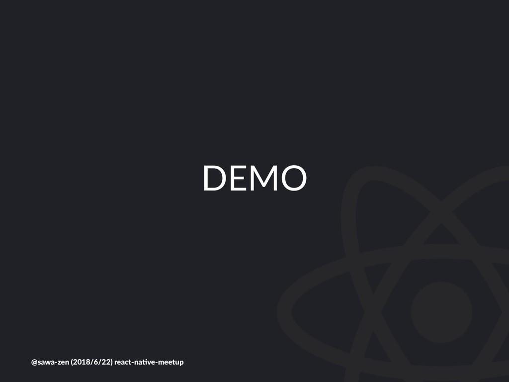 DEMO @sawa-zen (2018/6/22) react-na5ve-meetup