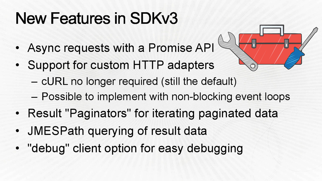 •  Async requests with a Promise API •  Support...