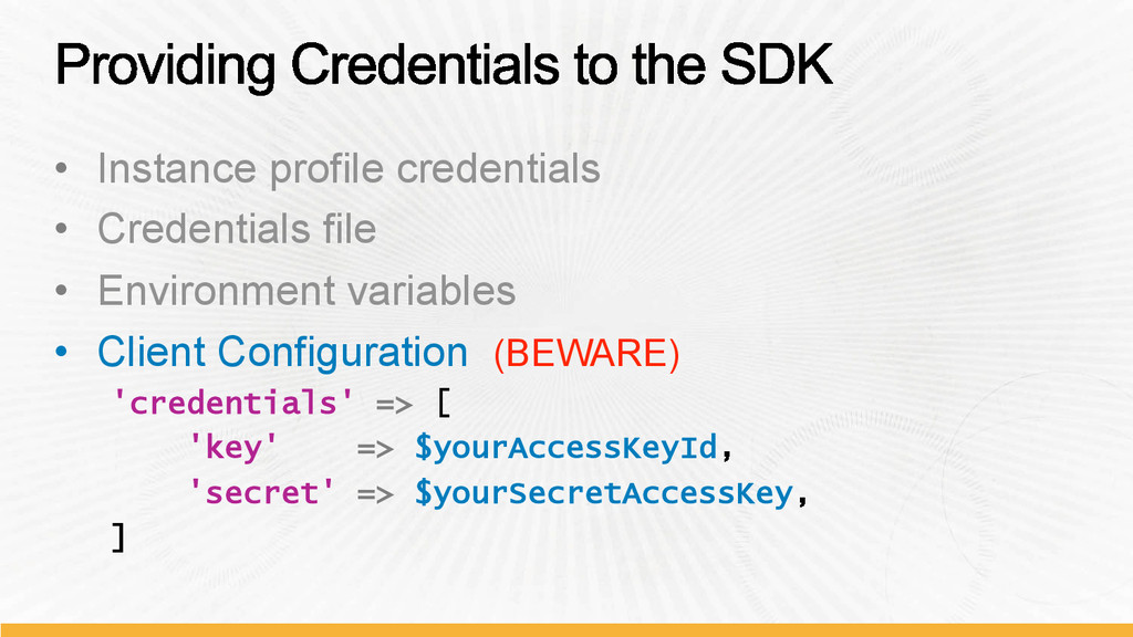 •  Instance profile credentials •  Credentials ...