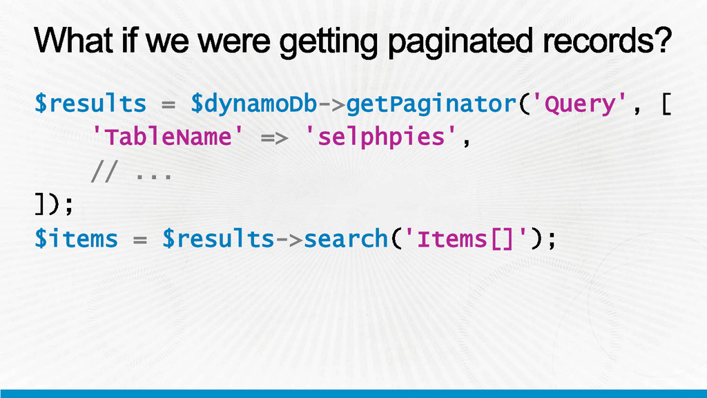 $results = $dynamoDb->getPaginator 'Query' 'Tab...