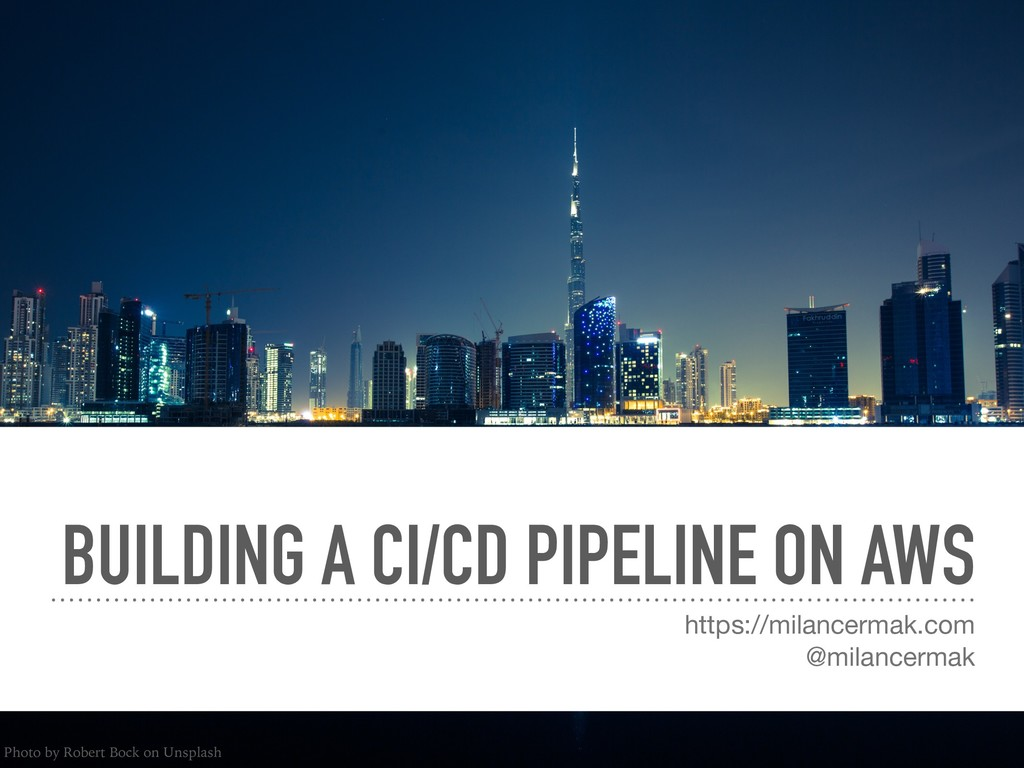 BUILDING A CI/CD PIPELINE ON AWS https://milanc...