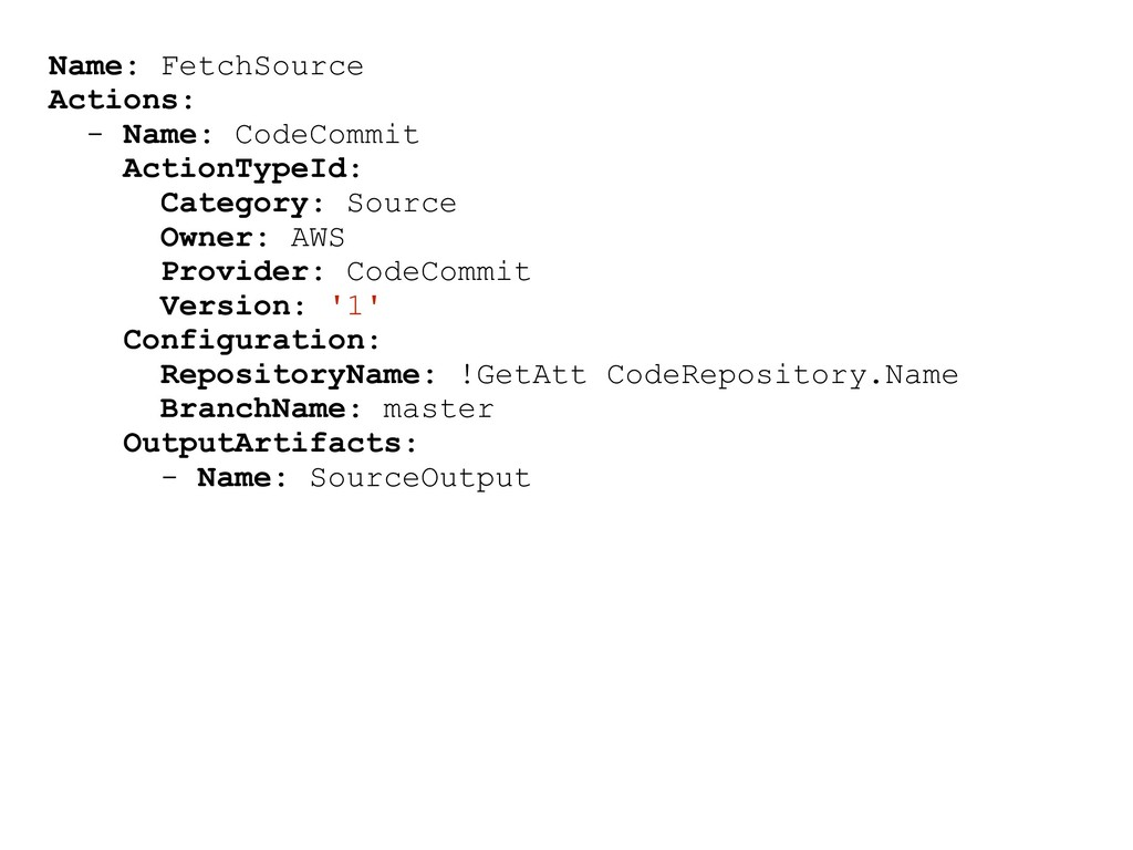 Name: FetchSource Actions: - Name: CodeCommit A...