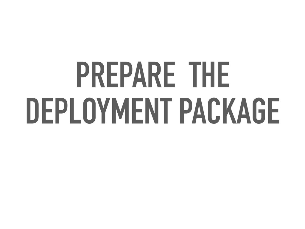 PREPARE THE DEPLOYMENT PACKAGE