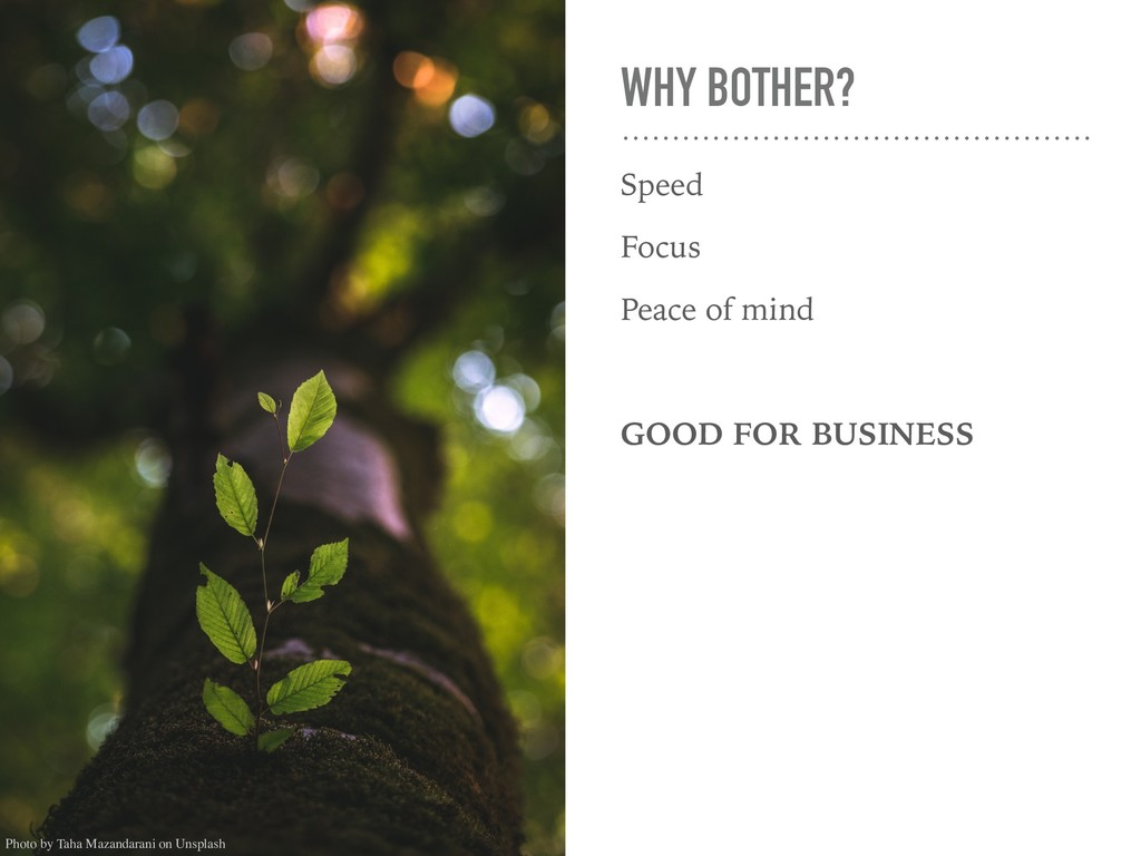 WHY BOTHER? Speed Focus Peace of mind GOOD FOR ...