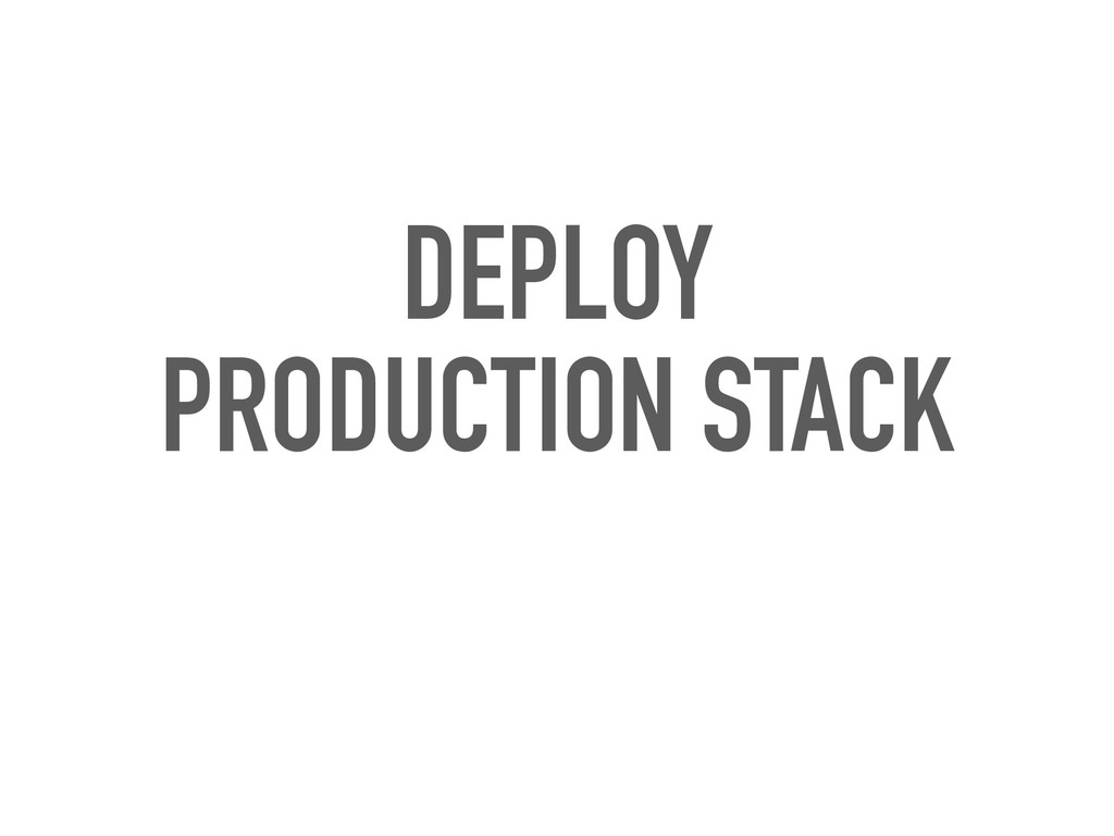 DEPLOY PRODUCTION STACK