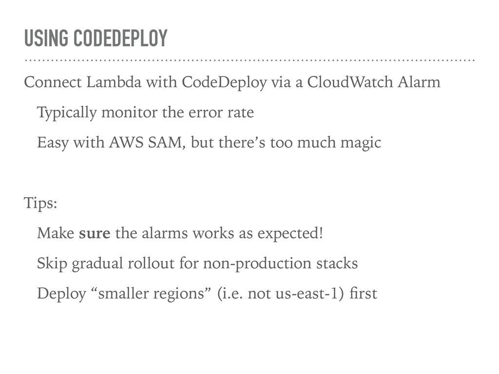 USING CODEDEPLOY Connect Lambda with CodeDeploy...