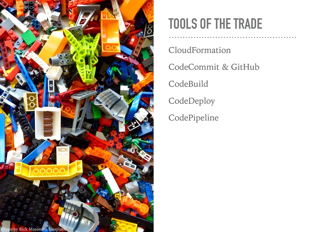 TOOLS OF THE TRADE CloudFormation CodeCommit & ...