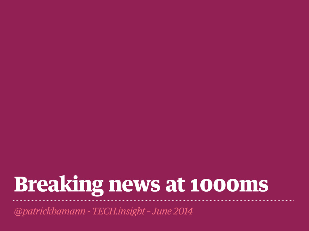 Breaking news at 1000ms @patrickhamann - TECH.i...