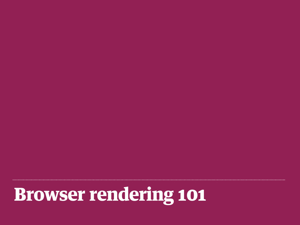 Browser rendering 101