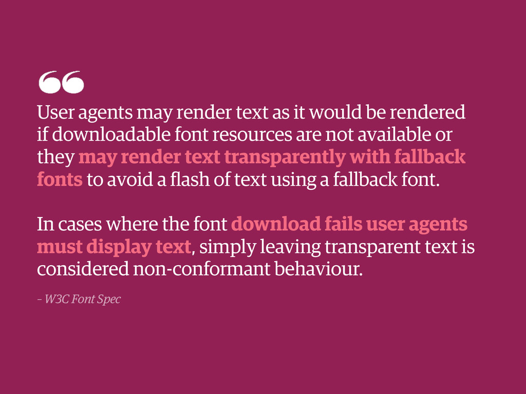 – W3C Font Spec ! ! ! User agents may render te...