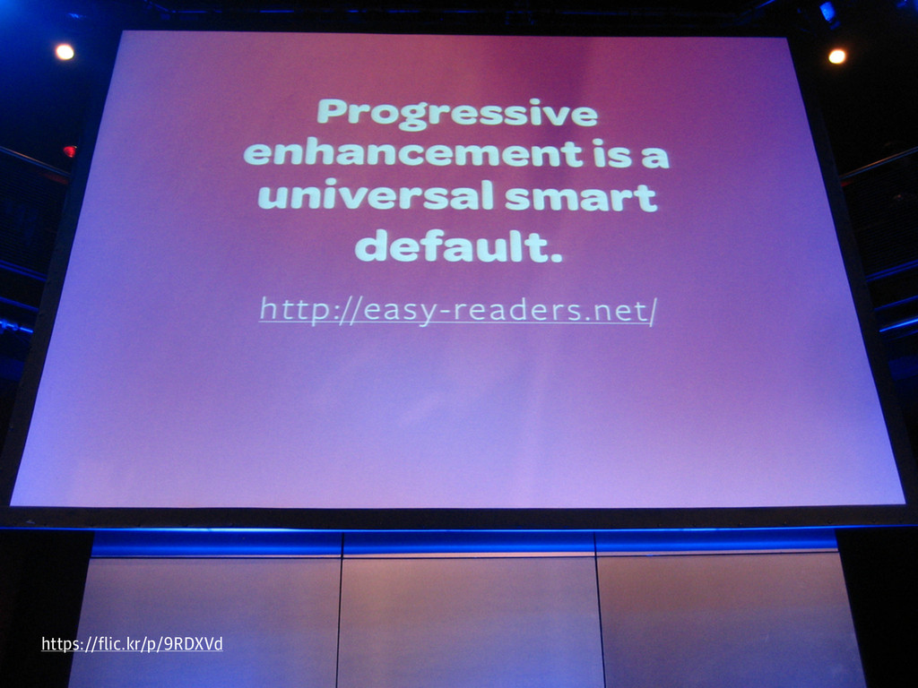 progressive enhancement https://flic.kr/p/9RDXVd