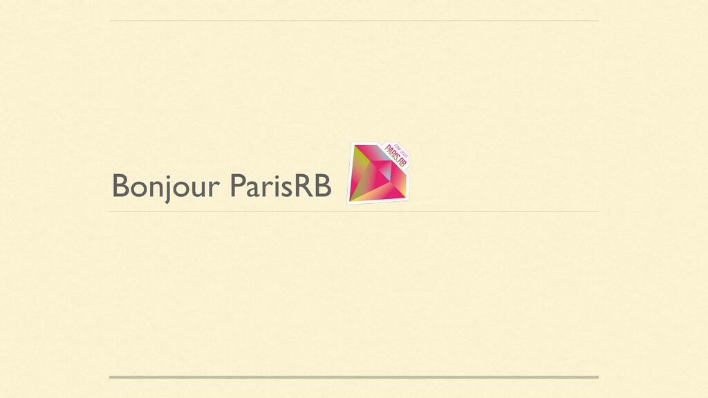 Bonjour ParisRB