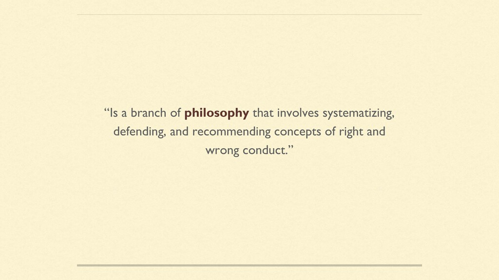 """Is a branch of philosophy that involves system..."