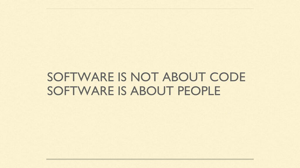 SOFTWARE IS NOT ABOUT CODE SOFTWARE IS ABOUT PE...
