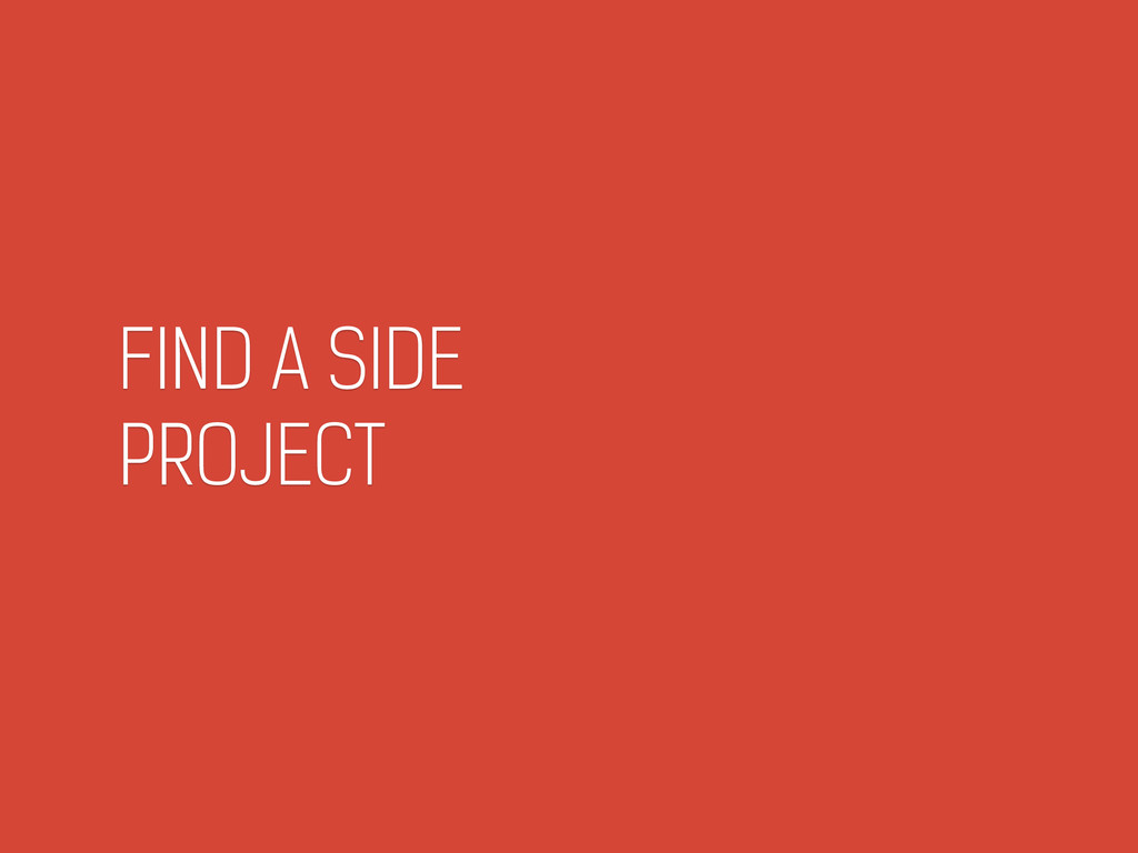 FIND A SIDE  PROJECT