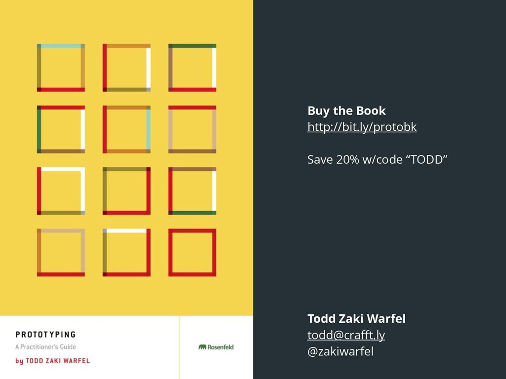 Todd Zaki Warfel todd@crafft.ly @zakiwarfel Buy ...