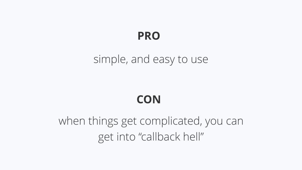 PRO CON simple, and easy to use when things get...