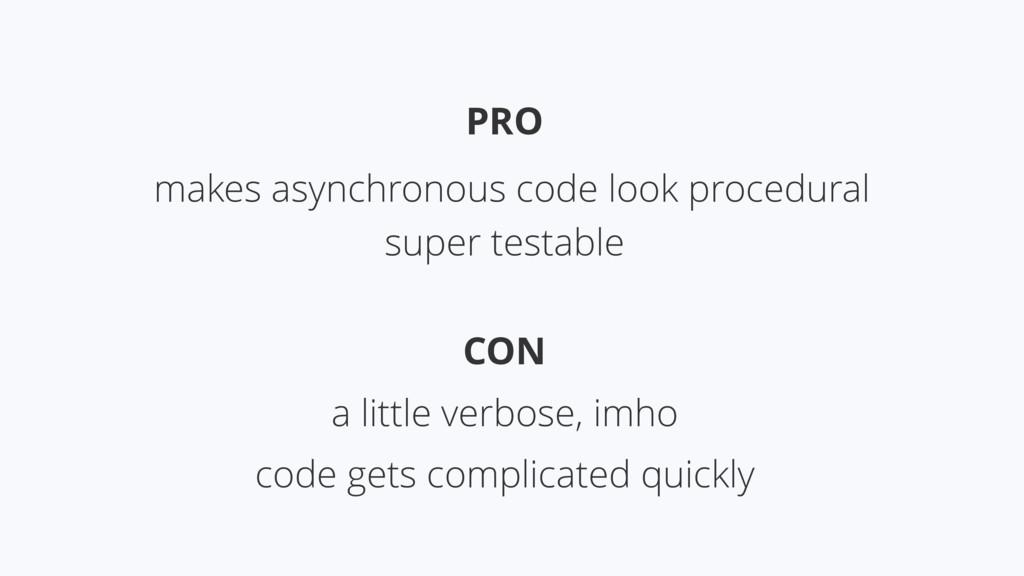 PRO CON makes asynchronous code look procedural...