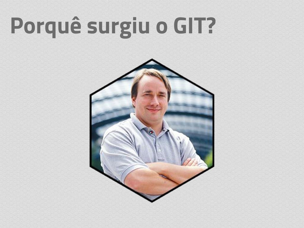 Porquê surgiu o GIT?