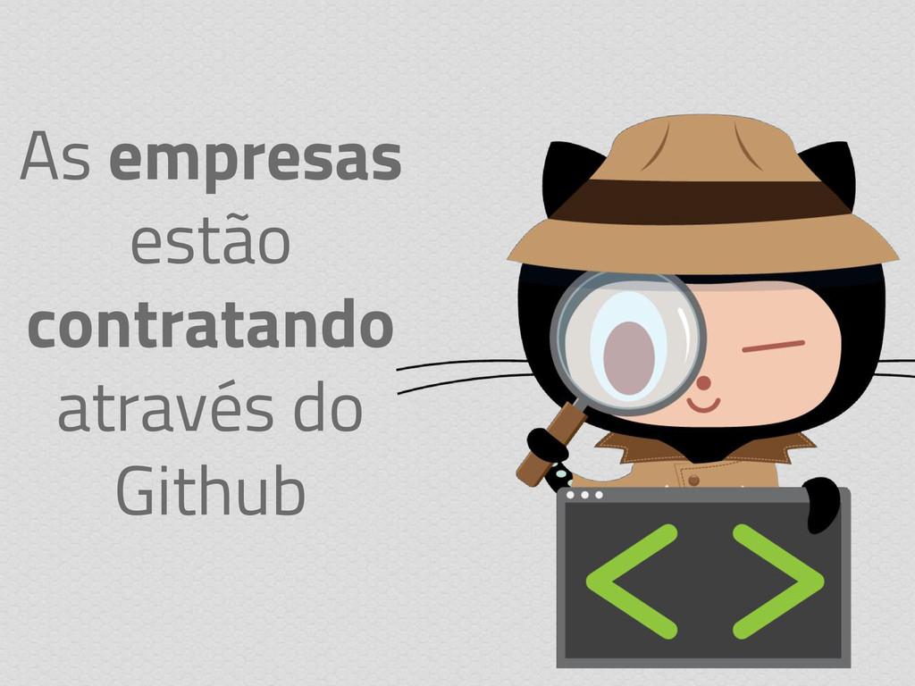 As empresas estão contratando através do Github