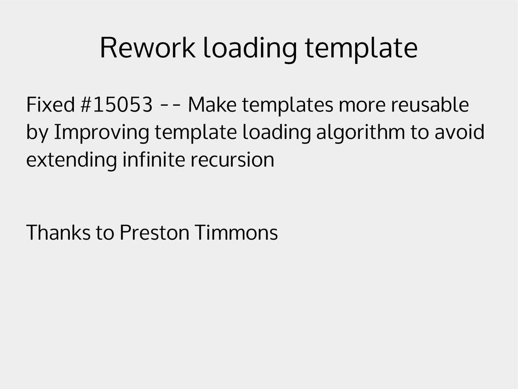 Rework loading template Fixed #15053 -- Make te...