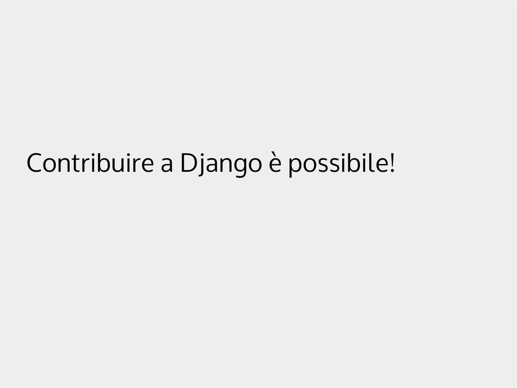 Contribuire a Django è possibile!