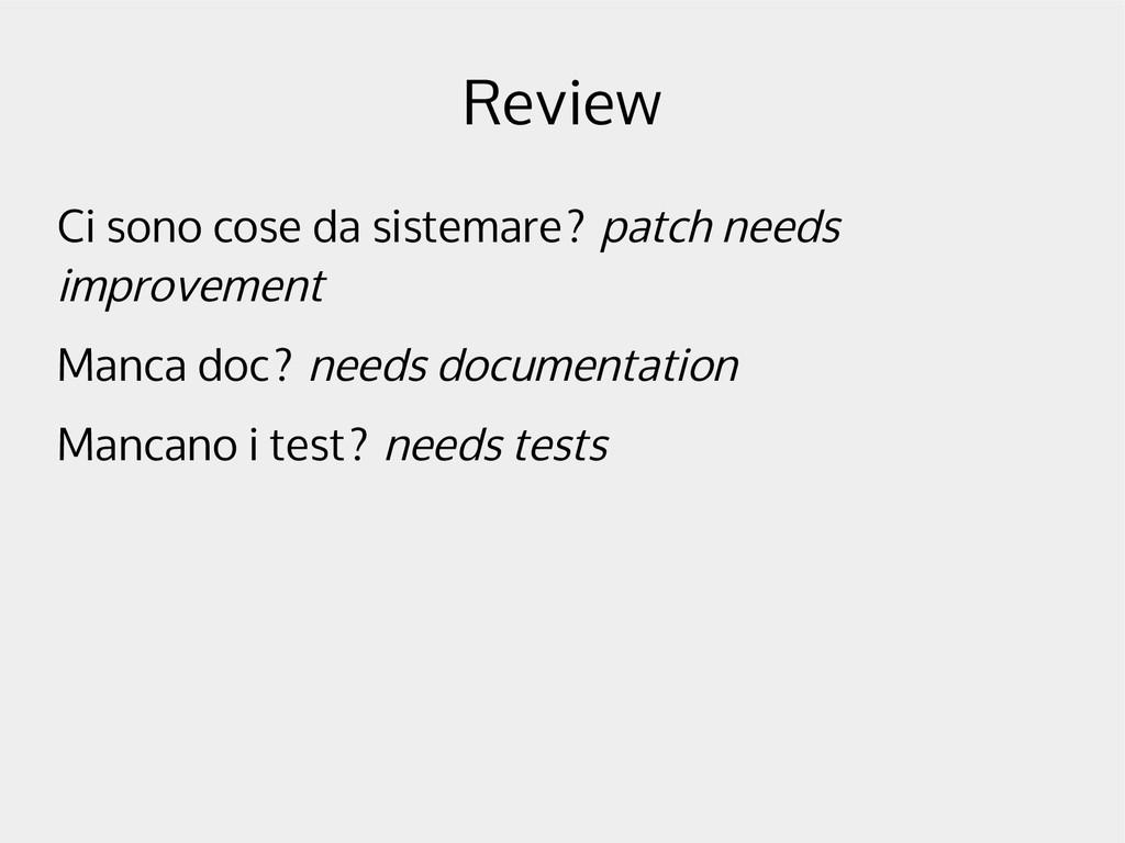 Review Ci sono cose da sistemare? patch needs i...