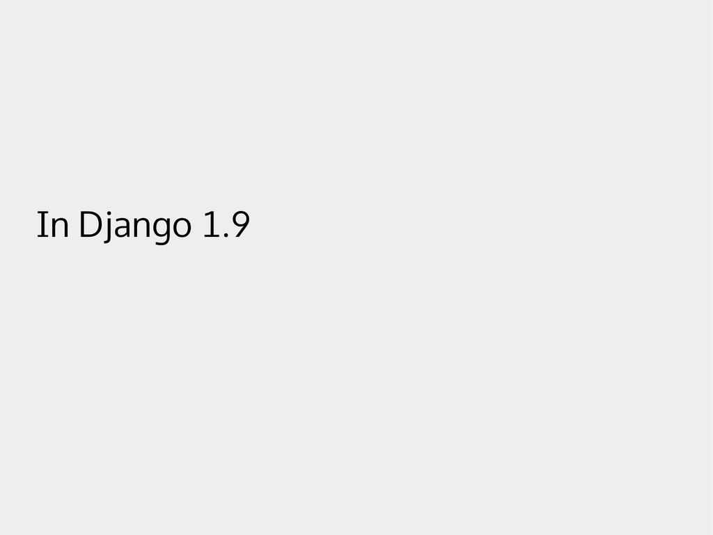 In Django 1.9