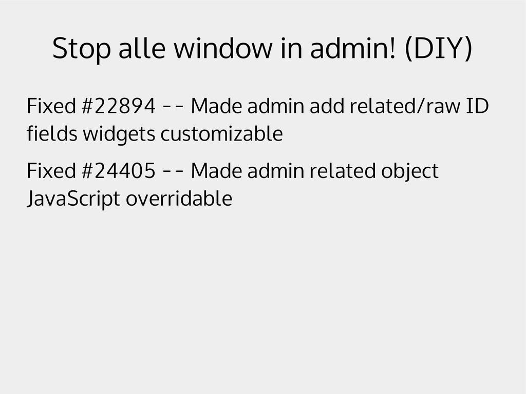 Stop alle window in admin! (DIY) Fixed #22894 -...