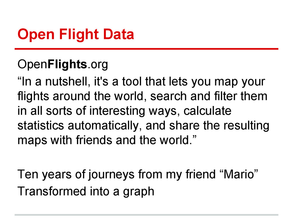 "Open Flight Data OpenFlights.org ""In a nutshell..."