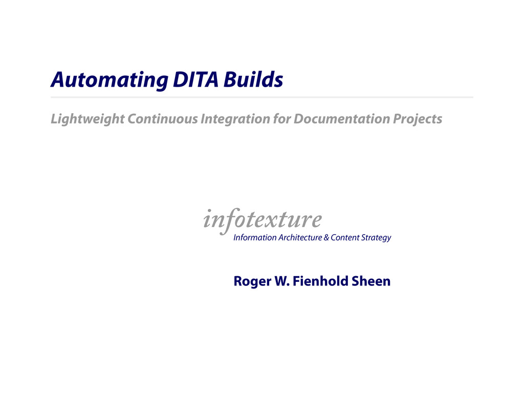 Automating DITA Builds Lightweight Continuous I...