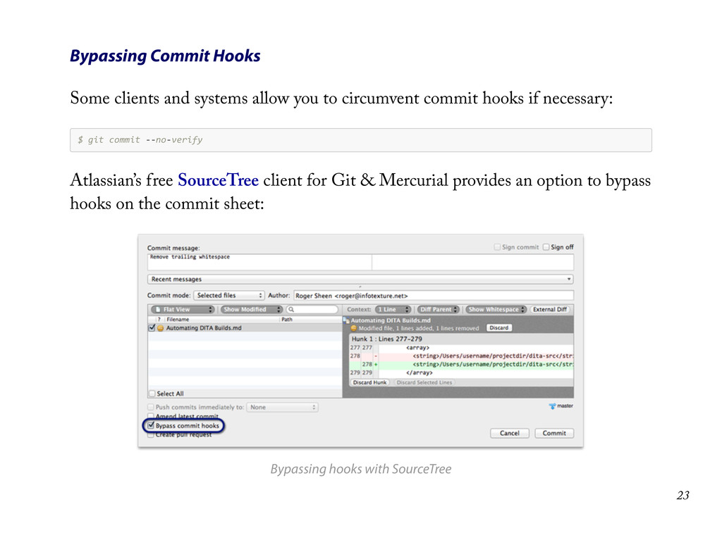 Bypassing Commit Hooks Some clients and systems...