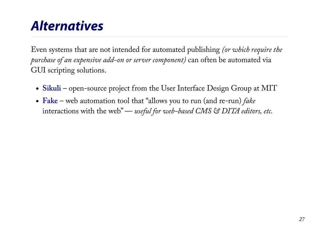 Alternatives Even systems that are not intended...