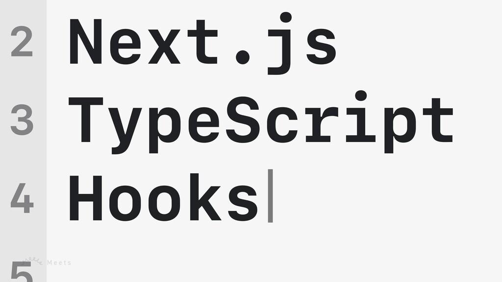 Next.js   TypeScript   Hooks 2   3   4