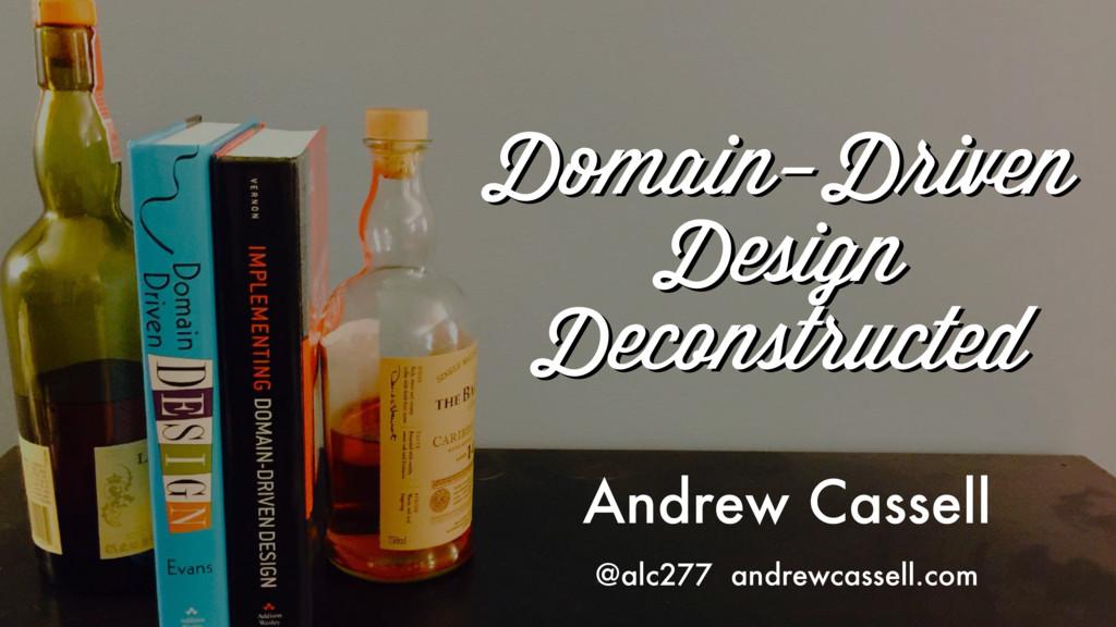 Domain-Driven Design Deconstructed Domain-Drive...