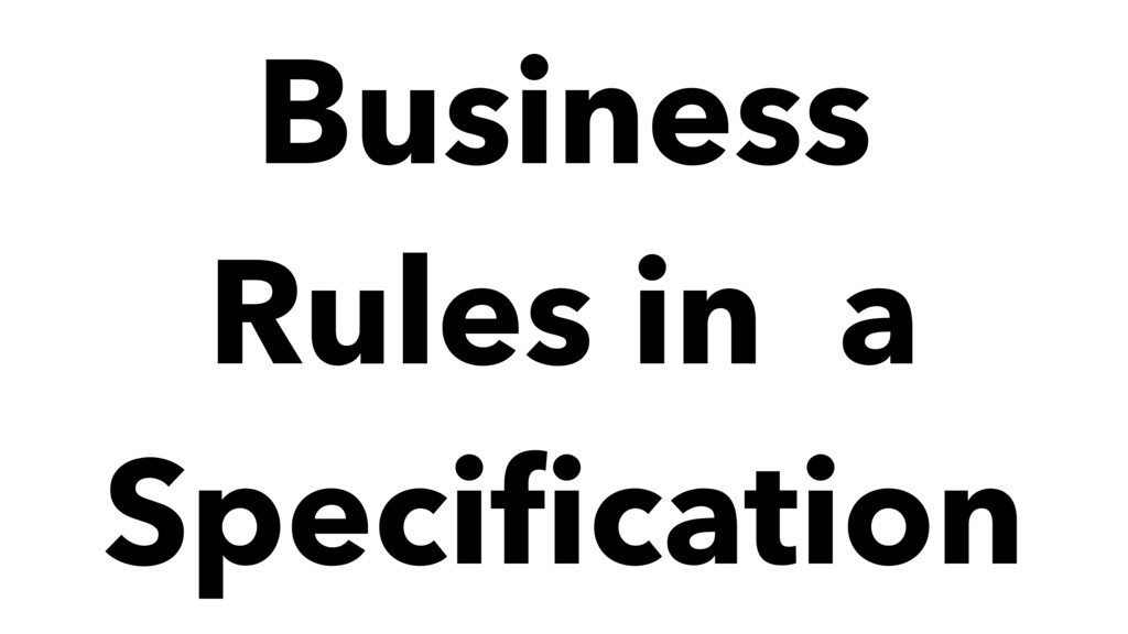 Business Rules in a Specification