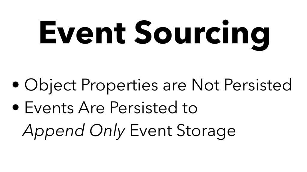 Event Sourcing • Object Properties are Not Pers...