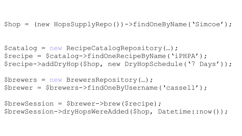 $hop = (new HopsSupplyRepo())->findOneByName('S...