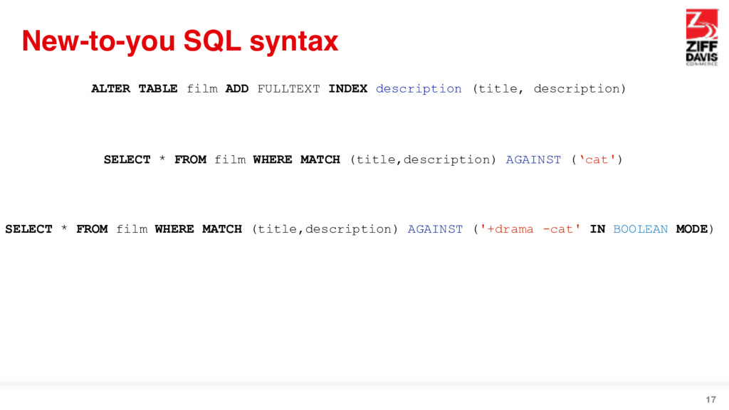 New-to-you SQL syntax 17 SELECT * FROM film WHE...