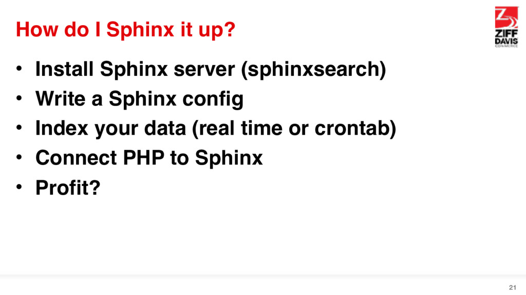 How do I Sphinx it up? • Install Sphinx server ...