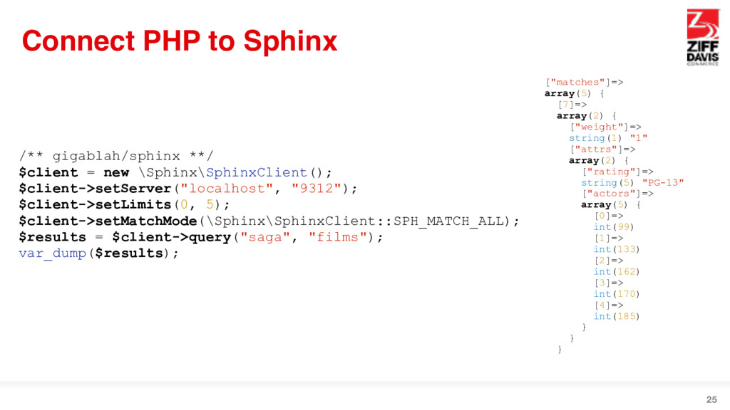 Connect PHP to Sphinx 25 /** gigablah/sphinx **...