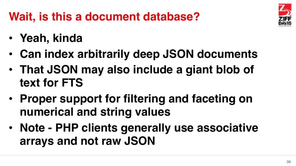 Wait, is this a document database? • Yeah, kind...