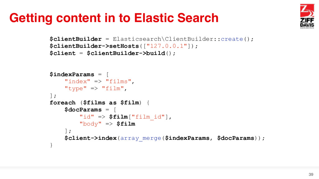 Getting content in to Elastic Search 39 $client...
