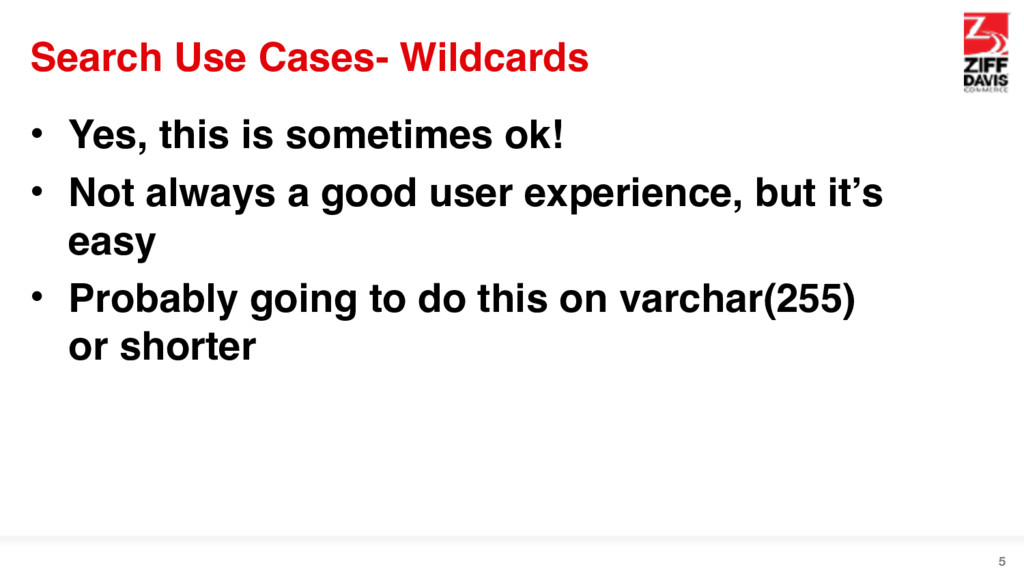Search Use Cases- Wildcards • Yes, this is some...