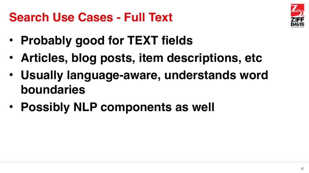 Search Use Cases - Full Text • Probably good fo...