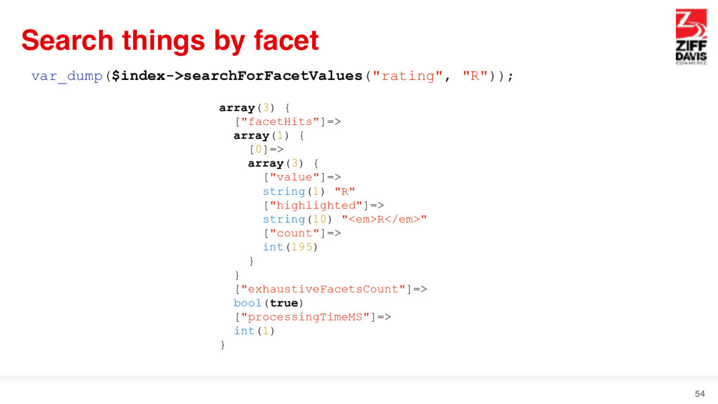Search things by facet 54 var_dump($index->sear...
