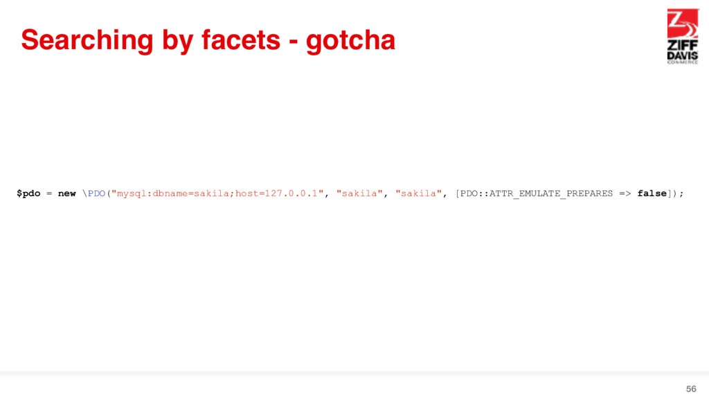 Searching by facets - gotcha 56 $pdo = new \PDO...